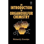 An Introduction to Organosulfur Chemistry by R. J. Cremlyn