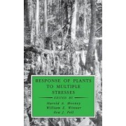 Response of Plants to Multiple Stresses by William E. Winner
