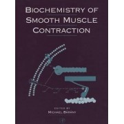 Biochemistry of Smooth Muscle Contraction by Michael Barany