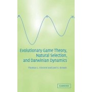 Evolutionary Game Theory, Natural Selection, and Darwinian Dynamics by Thomas L. Vincent
