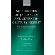 Sophronius of Jerusalem and Seventh-Century Heresy by Pauline Allen