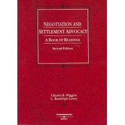 Negotiation and Settlement Advocacy by Charles Wiggins