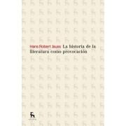 La historia de la literatura como provocación by Hans Robert Jau