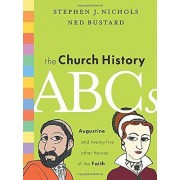 The Church History ABCs by Stephen J. Nichols