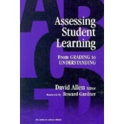 Assessing Student Learning: from Grading to Understanding by David Allen