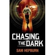 Chasing the Dark by Sam Hepburn