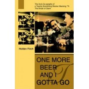 One More Beer and I Gotta Go by Holden Finch