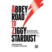 Abbey Road to Ziggy Stardust --- Livre - Scott, Ken --- Alfred Publishing - Ken Scott