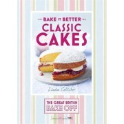 Great British Bake off - Bake it Better: Classic Cakes No. 1 by Linda Collister