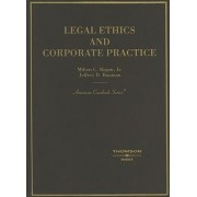Legal Ethics and Corporate Practice by Milton Regan