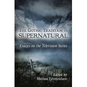 The Gothic Tradition in Supernatural by Melissa Edmundson