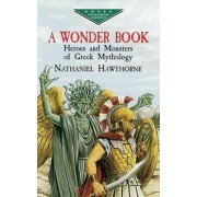 A Wonder Book by Nathaniel Hawthorne
