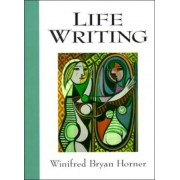 Life Writing by Winifred Bryan Horner