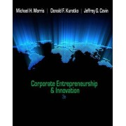 Corporate Entrepreneurship & Innovation by Dr Michael H Morris