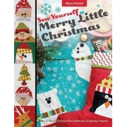 Sew Yourself a Merry Little Christmas by Mary Hertel