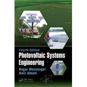 Photovoltaic Systems Engineering by Roger A. Messenger