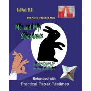 Me and My Shadows Shadow Puppet Fun for Kids of All Ages by Bud Banis Phd