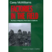 Factories in the Field by Carey McWilliams