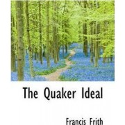 The Quaker Ideal by Francis Frith