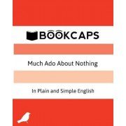 Much ADO about Nothing in Plain and Simple English: (A Modern Translation and the Original Version)