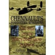 Chennault's Forgotten Warriors by Carroll V. Glines