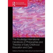 The Routledge International Handbook of Philosophies and Theories of Early Childhood Education and Care by Tricia David