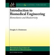 Introduction to Biomedical Engineering: Part I by Douglas Christensen
