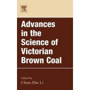 Advances in the Science of Victorian Brown Coal by Chun-Zhu Li