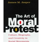 The Art of Moral Protest by James M. Jasper