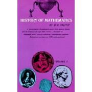 History of Mathematics: General Survey of the History of Elementary Mathematics v. 1 by David Eugene Smith