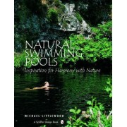 Natural Swimming Pools by Michael Littlewood