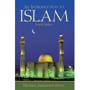 Introduction to Islam by Frederick M. Denny