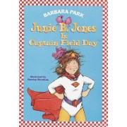 Junie B Jones is Captain Field Day by Barbara Park