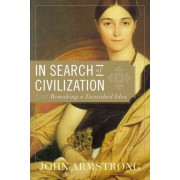 In Search of Civilization by John Armstrong