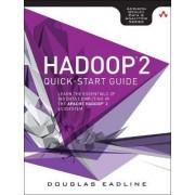 Hadoop 2 Quick-Start Guide by Douglas Eadline