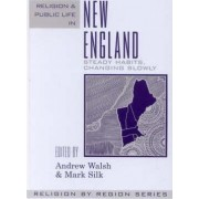Religion and Public Life in New England by Andrew Walsh