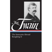 Mark Twain: Innocents Abroad and Roughing It