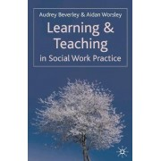 Learning and Teaching in Social Work Practice by Audrey Beverley