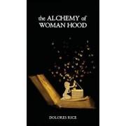 The Alchemy of Womanhood