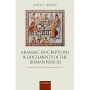 Aramaic Inscriptions and Documents of the Roman Period: Volume 4 by John F. Healey
