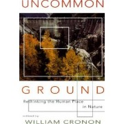Uncommon Ground by William Cronon