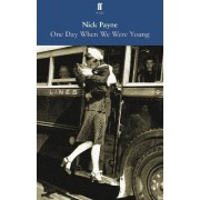 One Day When We Were Young by Nick Payne