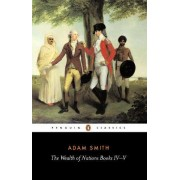 The Wealth of Nations: Books IV-V by Adam Smith