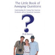 The Little Book of Annoying Questions: Understanding the Coming New American Revolution and an Unexpected Generation
