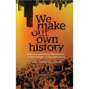 We Make Our Own History by Laurence Cox