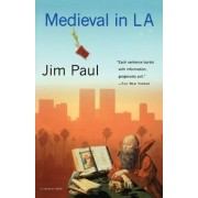 Medieval in La by Jim Paul