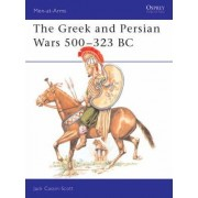 The Greek and Persian Armies, 500-323 B.C. by Jack Cassin-Scott