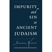Impurity and Sin in Ancient Judaism by Jonathan Klawans