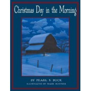 Christmas Day in the Morning by Pearl S Buck