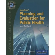 Essentials of Planning and Evaluation for Public Health by Karen (Kay) M. Perrin